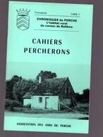 CAHIERS PERCHERONS N°1 1986 CHRONIQUES DU PERCHE Habitat Rural Canton Bellême - Turismo Y Regiones