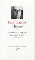 PLÉIADE PAUL CLAUDEL THÉÂTRE TOME 2 GALLIMARD BIBLIOTHÈQUE DE LA PLÉIADE 1983 - La Pléiade