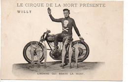 Le Cirque De La Mort Présente : Willy, L'homme Qui Brave La Mort (moto) - Circus