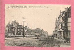 C.P. Middelkerke =  Puinen  Oorlog 1914-1918  :   Place Et  Avenue LEOPOLD  Vers Oostende - Middelkerke