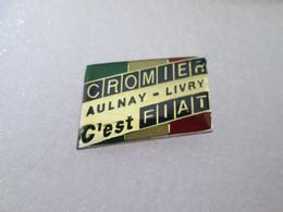 PIN'S     FIAT   CROMIER    AULNAY  LIVRY - Fiat