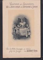 B57 /   Sprichwörter / Reklame Blooker Cacao Kakao Um 1900 ...wie Die Alten Sungen... / Ihle , Wien - Publicidad