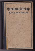 Livre Ancien - Allemand : Hermann GÖRING : Werk Und Mensch : 1941 : Original Book 349 Pages : Militaria - Militaire - 5. World Wars