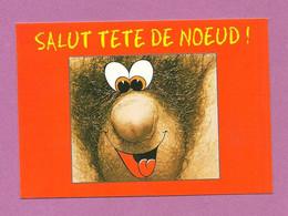 Carte Postale - Humour Salace - Salut Tête De Noeud ! - Sexe, Pénis. - Humor