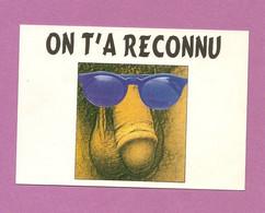 Carte Postale - Humour Salace - On T'a Reconnu - Sexe, Pénis à Lunettes. - Humor