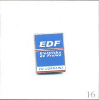 Pin's Energie - EDF-GDF / EDF Lorraine. Non Estampillé. Zamac Fin. Numéroté N# 3360. T805-16 - EDF GDF