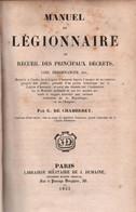 MANUEL DU LEGIONNAIRE 1852 RECUEIL PRINCIPAUX DECRETS LEGION D HONNEUR  LOIS ORDONNANCES DECORATION MEDAILLE ORDRE - Voor 1871