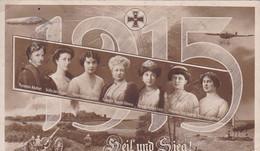 AK Heil Und Sieg 1915 - Kaiserin Mit Weiblichen Verwandten - Patriotika - 1916 (56590) - Guerra 1914-18