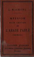 METHODE ETUDE ARABE PARLE  MACHUEL  1900  2e SPAHIS ALGERIENS  ALGER - Zonder Classificatie