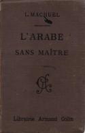 L ARABE SANS MAITRE GUIDE CONVERSATION  MACHUEL  1918  2e SPAHIS ALGERIENS - Zonder Classificatie