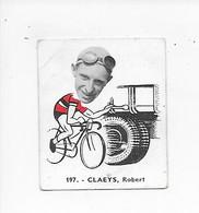 Claeys Robert -Baanreuzen-Géants De La Route-nr 197-Belgian Chewing Gum Cy S.A.-Antwerp - Cycling