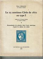 Le 25 Centimes Cérès De 1871 Au Type I, Tomes 1 Et 2 - Handbooks