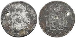 Carlos III., 1759-1788, 8 Reales, 1786, Zeitgenössische Fälschung, 1 Loch Und Eine Anbohrung, Dazu 4 Reales 1775, Geloch - Unclassified