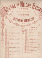 Spartito COLLANA MELODIE TEATRALI Per Pianoforte GIVANNI MENOZZI - Ed. F. LUCCA - Musica Popolare