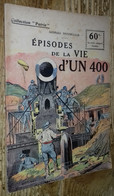 Épisodes De La Vie D'un 400 (Collection Patrie, N°80) - Autres
