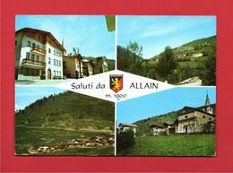 (2 ) Valle D'Aosta - ALLAIN - VEDUTE - Saluti Da ALLAIN. Viaggiata 1967. Vedi Descrizione - Altre Città