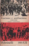 Fascismo E Antifascismo. Lezioni E Testimonianze - Unclassified