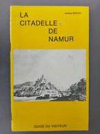 La Citadelle De Namur - Belgio