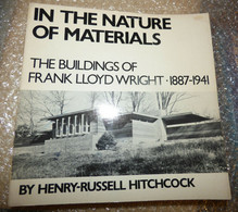 1975 IN THE NATURE OF MATERIALS THE BUILDING OF FRANK LLOYD WRIGHT 1887/1941 - Unclassified
