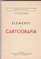 N. FRANCHI ELEMENTI DI CARTOGRAFIA EDIZIONE 1950 - IST. GEOGRAFICO MILITARE 1979 - Storia, Filosofia E Geografia
