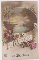 Charleroi - Un Baiser De ... (gelopen Kaart Met Zegel) - Charleroi