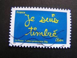 N°609 OBLITERE FRANCE 2011 SERIE DU CARNET TIMBRES LES MOTS DE BEN BENJAMIN VAUTIER: JE SUIS TIMBRE AUTOCOLLANT ADHESIF - Gebraucht