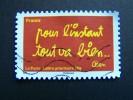 N°614 OBLITERE FRANCE 2011 SERIE DU CARNTIMBRES LES MOTS DE BEN BENJAMIN VAUTIER:POUR L'INSTANT TOUT VA BIEN AUTOCOLLANT - Used Stamps