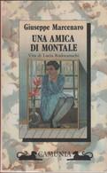 Una Amica Di Montale. Vita Di Lucia Rodocanachi - Giuseppe Marcenaro - Unclassified