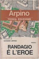 Randagio E' L'eroe - Giovanni  Arpino - Unclassified