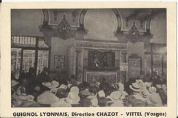 -- 88 -- Vittel Vosges (spectacle, Théâtre) Guignol Lyonnais. Direction Chazot - Vittel Carte Publicitaire - Vittel Contrexeville