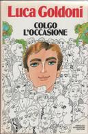 Colgo L'occasione - Luca Goldoni - Unclassified