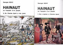 HAINAUT Ou L'épopée D'un Peuple Par Georges BOHY. Deux Volumes - Bélgica