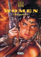 WOMEN (DONNE) DI:LUIS ROYO- EDIZIONI LOGOS - STAMPA SPAGNA 1998. - Prime Edizioni