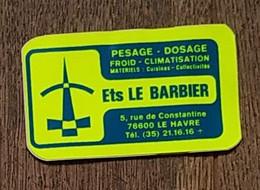 AUTOCOLLANT STICKER - ETS LE BARBIER - PESAGE DOSAGE FROID CLIMATISATION RUE DE CONSTANTINE 76600 LE HAVRE NORMANDIE - Stickers