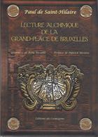 Lecture Alchimique De La Grand-Place De Bruxelles. Paul De Saint-Hilaire. - Esotérisme