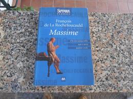 MASSIME - F.DE LA ROCHEFOUCAULD - Azione E Avventura