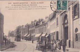 CPA - 02 SAINT-QUENTIN - Route De Paris & Ancienne Poste Au Chevaux - Saint Quentin