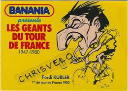 CYCLISME. Carte BANANIA  Tour De France 1981 De Ferdi KUBLER  (Dessin De Pellos) - Cycling