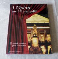 Livre : L'opéra Un Rêve Une Réalité / 25 Ans De Passion - Musique