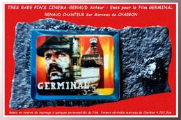 """EXCEPTIONNEL PIN'S CINEMA Et CHANTEUR RENAUD Dans """"GERMINAL"""" : RARETE Crée Pour L'Equipe Du Film Sur MORCEAU De CHARBON - Cinema"""