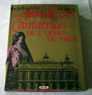 Livre : Encyclopédie Des Fabuleuses Cantatrices De L'Opéra De Paris - Musique
