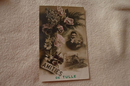 BELLE CARTE FANTAISIE ...AMITIES DE TULLE - Tulle