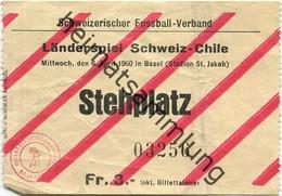 Schweiz - Schweizerischer Fussball-Verband - Länderspiel Schweiz - Chile 6. April 1960 Basel (Stadion St. Jakob) - Eintr - Tickets - Vouchers