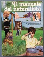 MICHAEL CHINERY Il Manuale Del Naturalista - Osservare, Imparare, Collezionare... - Medicina, Biologia, Chimica