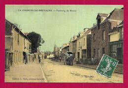 CPA La Guerche De Bretagne - Faubourg De Rennes - La Guerche-de-Bretagne