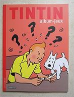 Livre Jeux Tintin Moulinsart 2016 Neuf - Non Classificati