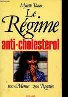 Le Regime Anti-cholesterol - 100 Menus - 200 Recettes - Tiano Myrette - 1985 - Libri