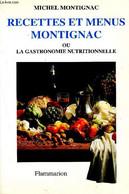 Recettes Et Menus Montignac Ou La Gastronomie Nutritionnelle - Montignac Michel - 1995 - Libri