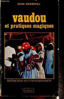 """Vaudou Et Pratiques Magiques (Collection """"Initation Et Connaissance"""") - Kerboull Jean - 1977 - Esotérisme"""