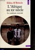 """L'Afrique Au XXe Siècle. Le Continent Convoité (Collection """"Histoire"""") - M'Bokolo Elikia - 1985 - History"""